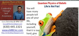 20140531 Life is Not Fair, Deal with it! – Quantum Physics of Beliefs
