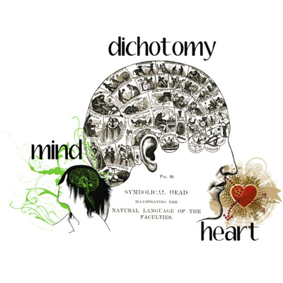 dichotomy mind heart