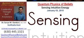 20150103 Sensing Intuitive Energy – Quantum Physics of Beliefs