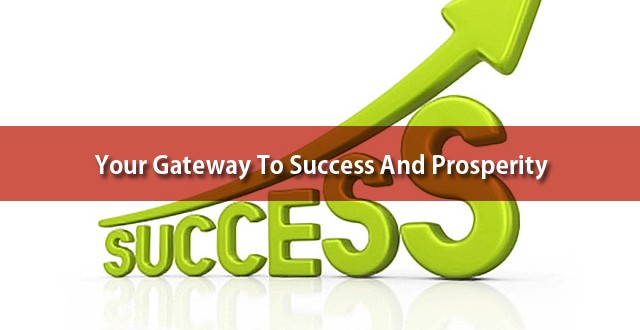A Gateway To Prosperity and Success is thru Servant Leadership